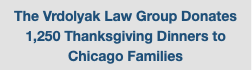 The Vrdolyak Law Group Donates 1,250 Thanksgiving Dinners to Chicago Families